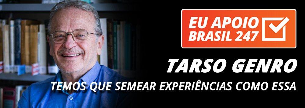 Tarso Genro apoia o 247: temos que semear experiências como essa