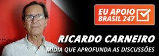 Ricardo Carneiro apoia o 247: mídia que aprofunda as discussões