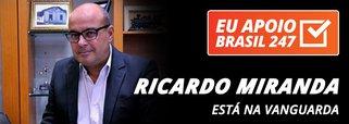 Ricardo Miranda apoia o 247: está na vanguarda