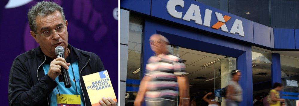 Esquartejar Caixa Econômica Federal vai levar Brasil ao caos social