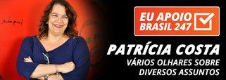 Patrícia Costa apoia o 247: vários olhares sobre diversos assuntos