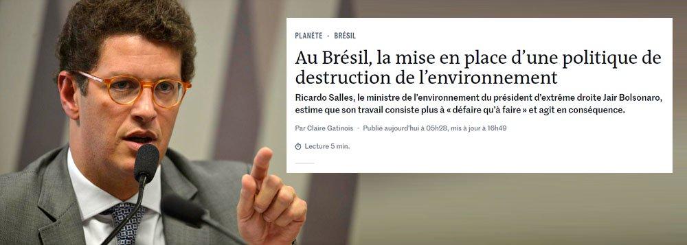 Le Monde: Brasil assume uma política antiecológica