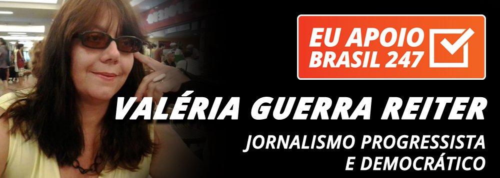 Valéria Guerra Reiter apoia o 247: jornalismo progressista e democrático