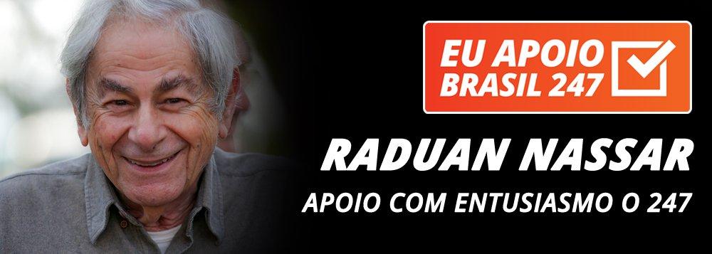 Raduan Nassar: apoio com entusiasmo o 247