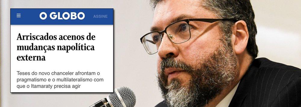 Globo defende demissão de Ernesto Araújo