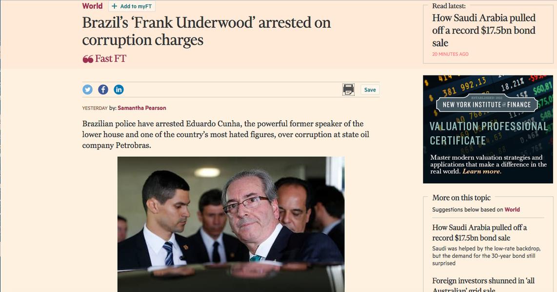 Financial Times: 'Frank Underwood brasileiro é preso'