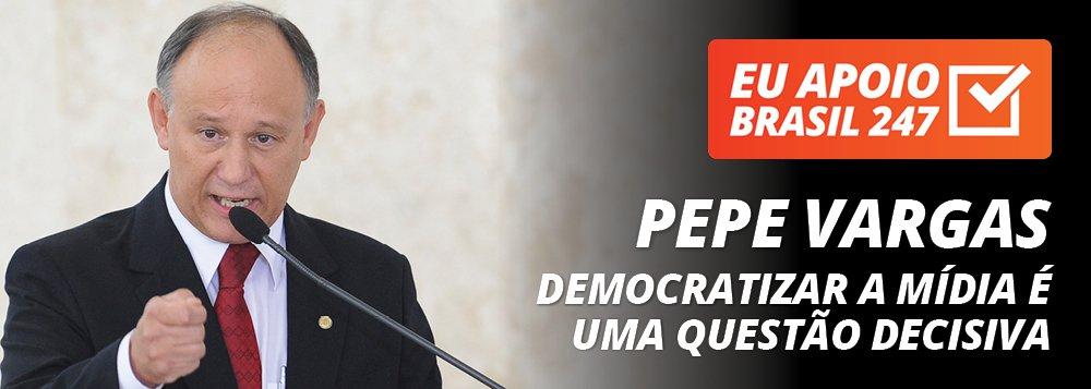 Pepe Vargas apoia o 247: democratizar a mídia é uma questão decisiva
