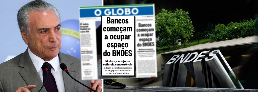 Globo comemora a destruição do BNDES