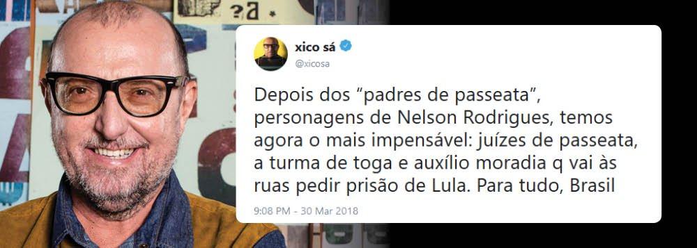 Xico Sá: turma da toga e do auxílio moradia vai às ruas pedir prisão de Lula