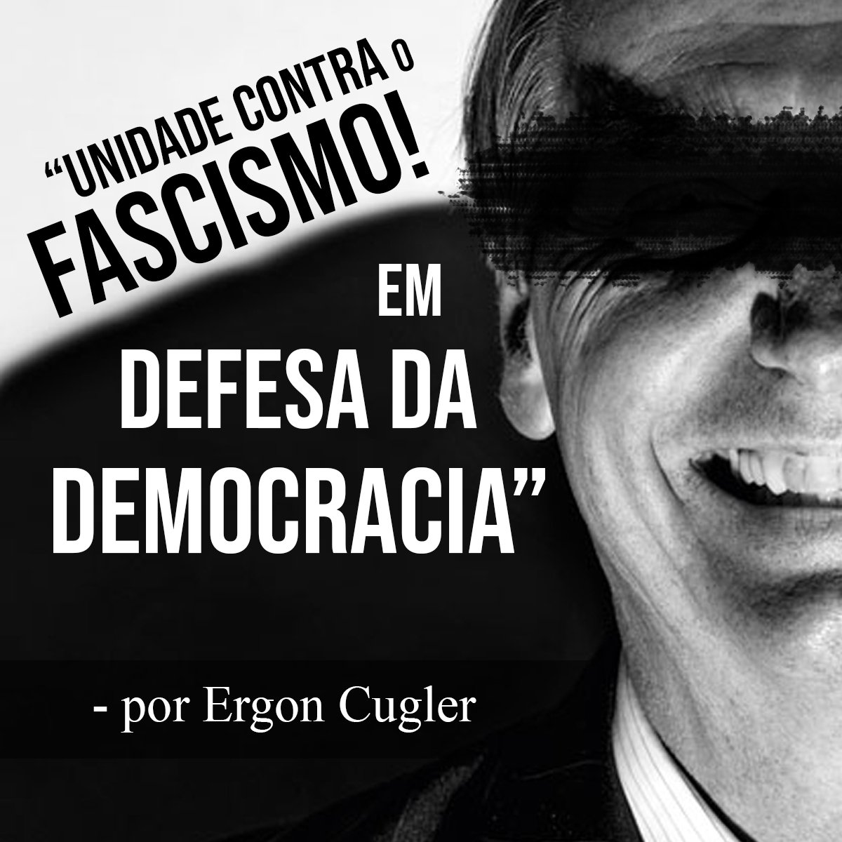 Unidade contra o fascismo, em defesa da democracia