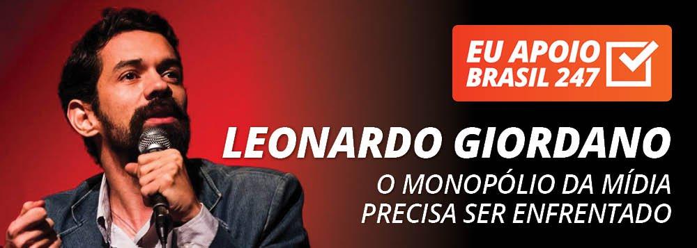 Leonardo Giordano apoia o 247: o monopólio da mídia precisa ser enfrentado