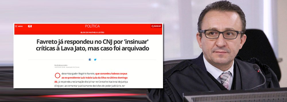 Globo faz campanha contra Favreto e silencia sobre ilegalidades de Moro