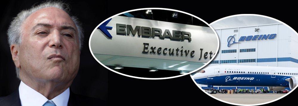 Confirmado: Temer libera venda da Embraer, que será 80% da Boeing