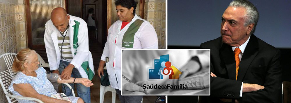Temer agora ataca programa saúde da família