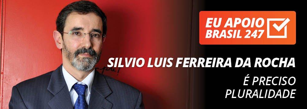 Silvio Luis Ferreira da Rocha apoia o 247: é preciso pluralidade