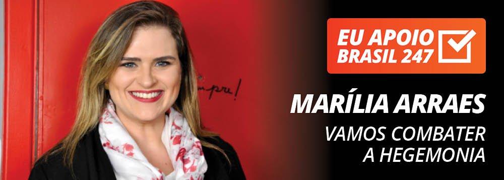 Marília Arraes apoia o 247: vamos combater a hegemonia