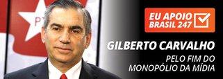 Gilberto Carvalho apoia o 247: pelo fim do monopólio da mídia