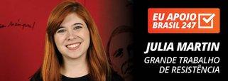 Julia Martin apoia o 247: grande trabalho de resistência