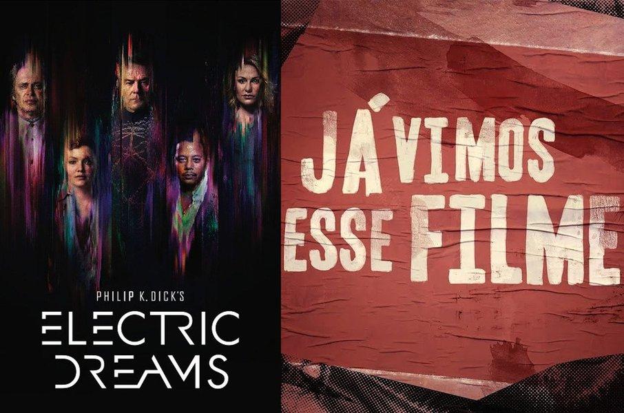 Cinema e Sofá 247 discute Electric Dreams e Já Vimos Esse Filme