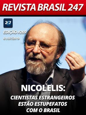 Nicolelis: cientistas estrangeiros estão estupefatos com o Brasil