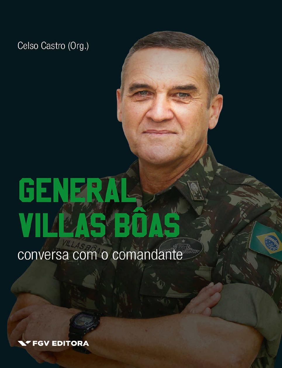 Conversas com o Comandante general Villas Bôas