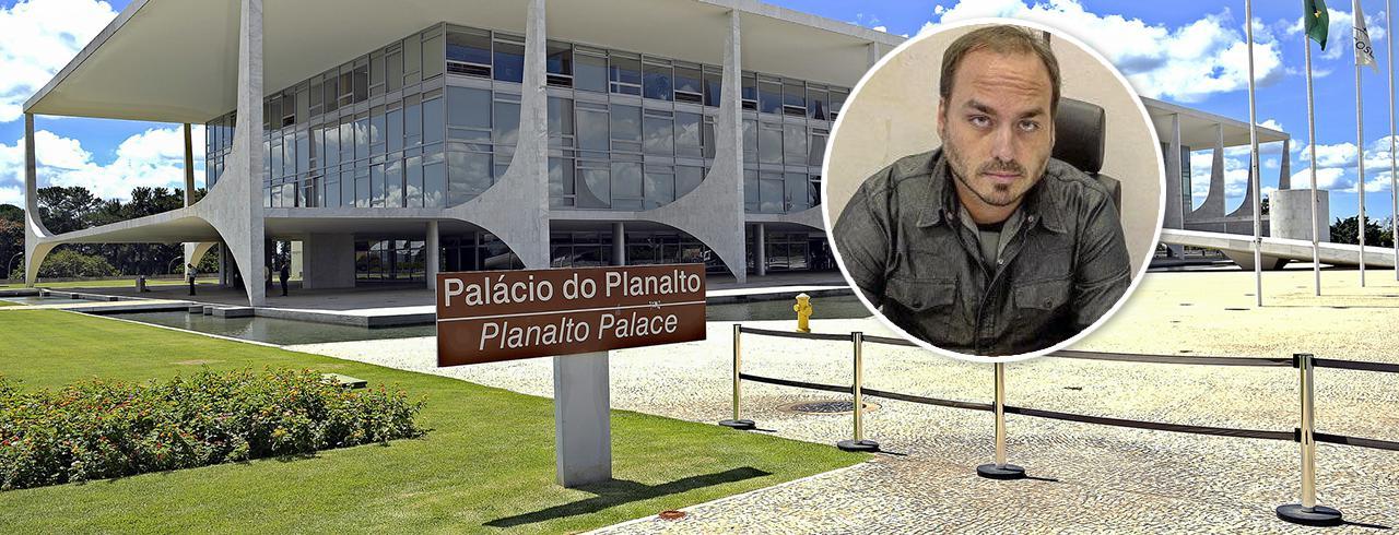 Palácio do Planalto e Carlos Bolsonaro