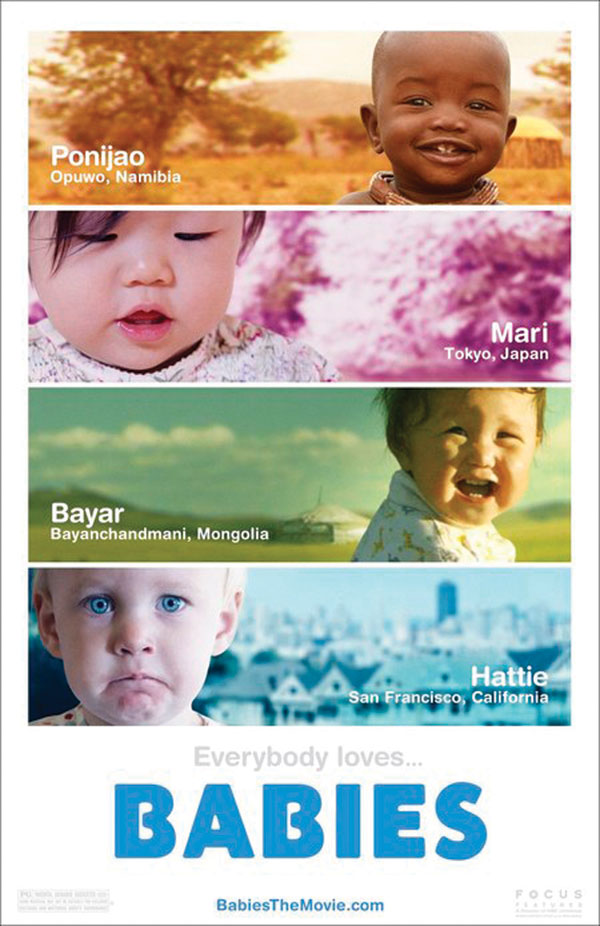 LIFE 4 BABIES. Babies takes us to four corners of the world into four households that welcome four babies with love and joy.