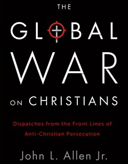 Cover of The Global War on Christians by John Allen Jr.