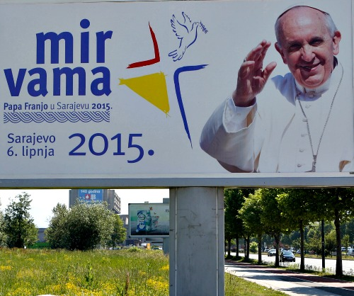 A billboard in Sarajevo with the image of Pope Francis proclaims, 'Peace to you!' ahead of his June 6 visit. Below is the altar of the Franciscan chapel and the exterior of the King Fahd mosque in Sarajevo.