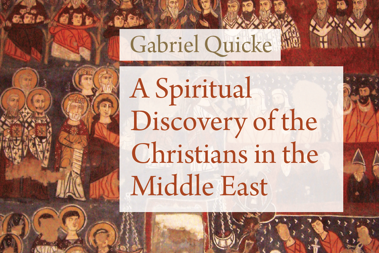 Book cover of Msgr. Gabriel Quicke's 'A Spiritual Discovery of Christians in the Middle East'