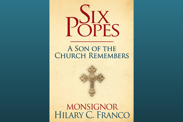 Book cover of Monsignor Hilary Franco's new memoir: 'Six Popes: A Son of the Church Remember.'