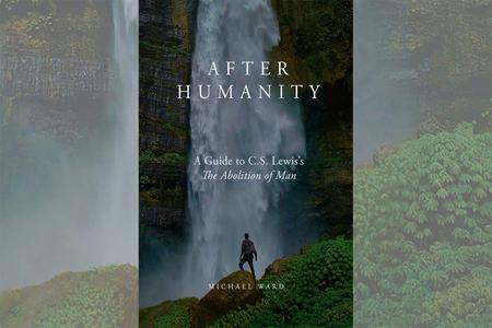 Revisiting C.S. Lewis' Thesis About the Destruction of Humanity