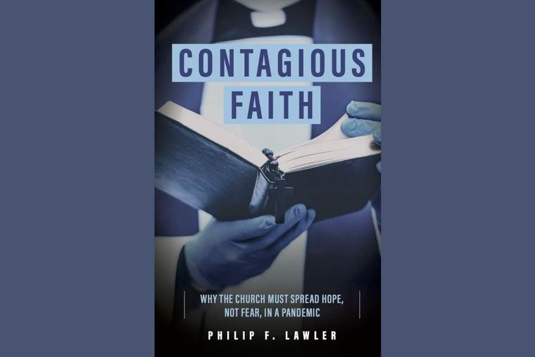 'Contagious Faith' is a timely read as more Catholics return to the pews.
