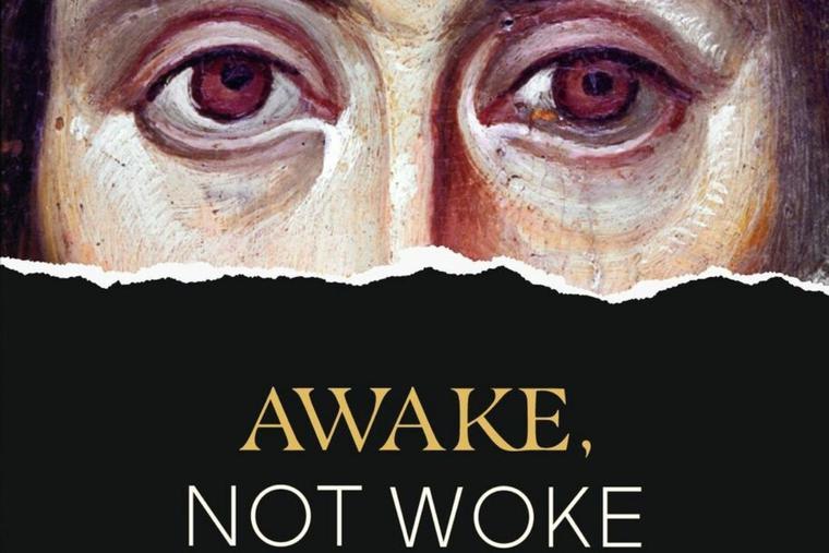 Book cover of 'Awake Not Woke.'