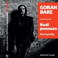 Monografija Goran Bare- Budi ponosan
